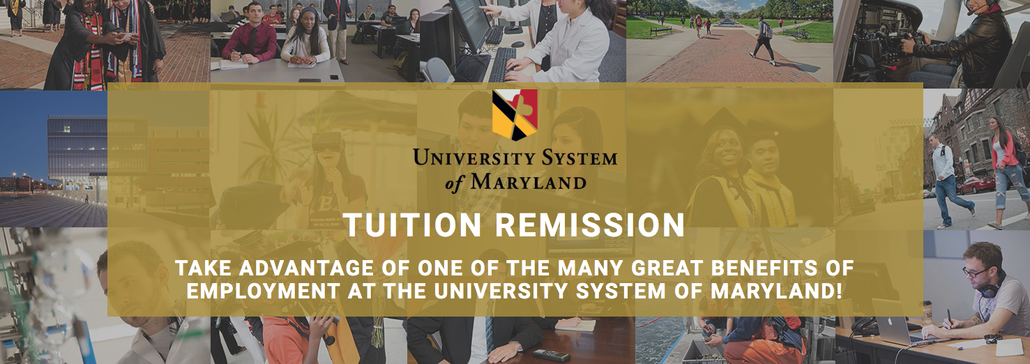 University System of Maryland Tuition Remission: Take advantage of one of the many great benefits of employment at the University System of Maryland