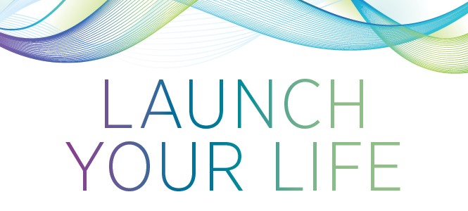 Visit the Launch your life site