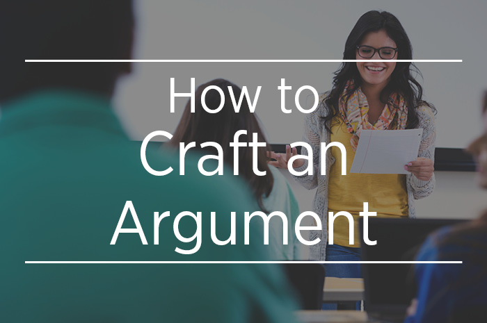 How to Craft an Argument
