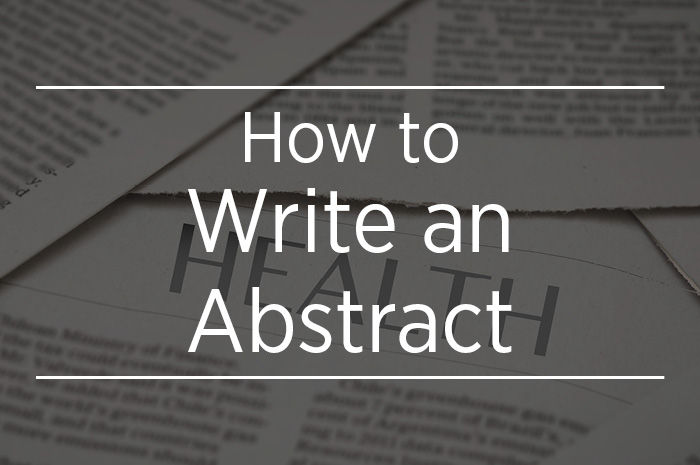 how to write abstract A 'how to write an abstract' guide from emerald, the world's leading publisher of management research one of a series of guides for academic and practitioner.