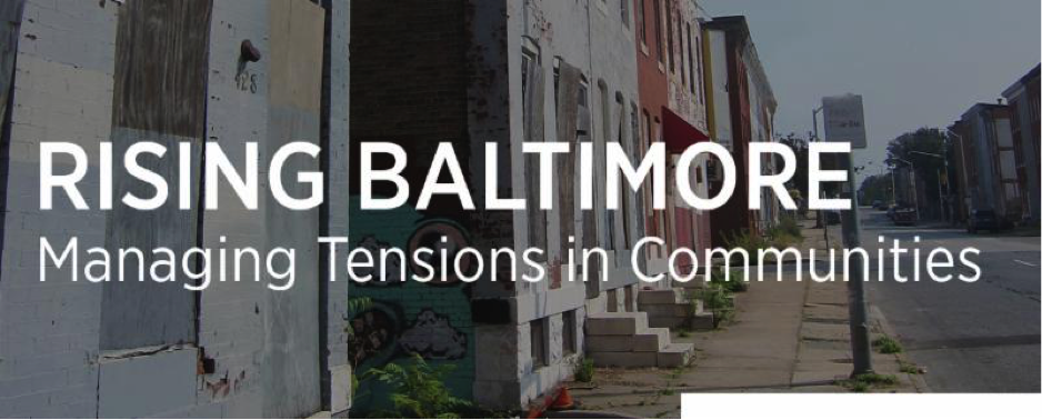 RISING BALTIMORE, Managing Tensions in Communities