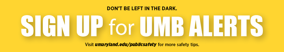Sign up for UMB Alerts. Don't be left in the dark.