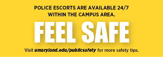 Feel safe. Police escorts are available 24/7 within the campus area.